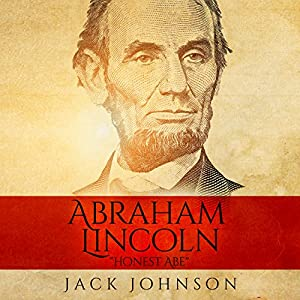 Abraham Lincoln - 'Honest Abe' Audiobook