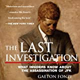 The Last Investigation: A Former Federal Investigator Reveals the Conspiracy to Kill JFK
