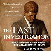 The Last Investigation: A Former Federal Investigator Reveals the Conspiracy to Kill JFK | [Gaeton Fonzi]