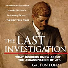 The Last Investigation: A Former Federal Investigator Reveals the Conspiracy to Kill JFK (       UNABRIDGED) by Gaeton Fonzi Narrated by Noah Michael Levine
