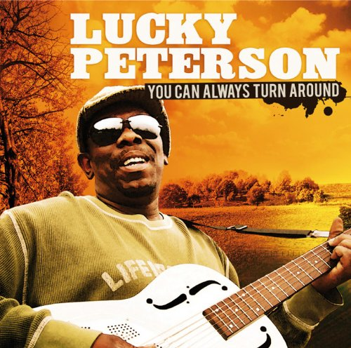 Lucky Peterson - You Can Always Turn Around - Zortam Music