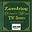 Snoe's War: Zomblog, Volume 5 Audiobook by TW Brown Narrated by Jodi Bricker