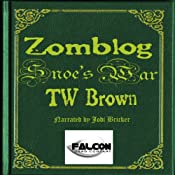 Snoe's War: Zomblog, Volume 5 | TW Brown