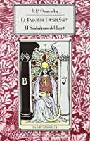 El tarot de Ouspensky/ The Symbolism In The Tarot