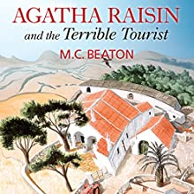Agatha Raisin and the Terrible Tourist: Agatha Raisin, Book 6 | Livre audio Auteur(s) : M. C. Beaton Narrateur(s) : Penelope Keith