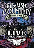"Black Country Communion ""Live Over Europe"""