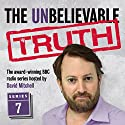 The Unbelievable Truth, Series 7 Radio/TV Program by Jon Naismith, Graeme Gardner Narrated by David Mitchell