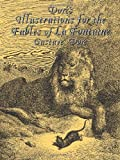 Dore's Illustrations for the Fables of La Fontaine (Dover Pictorial Archives) (0486429776) by Dore, Gustave