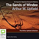 Sands of Windee: An Inspector Napoleon Bonaparte Mystery, Book 2 (       UNABRIDGED) by Arthur W. Upfield Narrated by Peter Hosking