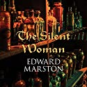 The Silent Woman (       UNABRIDGED) by Edward Marston Narrated by David Thorpe