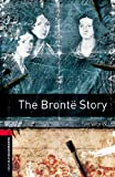 The Brontë Story: 1000 Headwords (Oxford Bookworms Library)