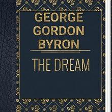 George Gordon Byron: The Dream (       UNABRIDGED) by George Gordon Byron Narrated by Ksenia Laricheva