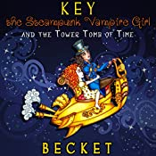 Key the Steampunk Vampire Girl and the Tower Tomb of Time |  Becket