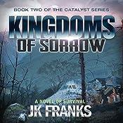 Kingdoms of Sorrow: Catalyst Book 2 | J. K. Franks