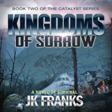 Kingdoms of Sorrow: Catalyst Book 2 Audiobook by J. K. Franks Narrated by Steven Varnum