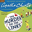 Murder on the Links: A Hercule Poirot Mystery Audiobook by Agatha Christie Narrated by Hugh Fraser