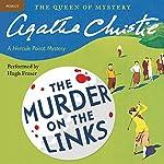 Murder on the Links: A Hercule Poirot Mystery   Agatha Christie