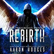 Rebirth: The Praegressus Project, Book 1 | [Aaron Hodges]