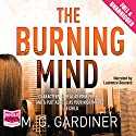 The Burning Mind Audiobook by M. G. Gardiner Narrated by Laurence Bouvard