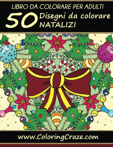 50 Disegni Da Colorare Natalizi: Libro Da Colorare Per Adulti: Volume 13