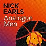 Analogue Men | Nick Earls