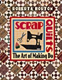 img - for Scrap Quilts: The Art of Making Do book / textbook / text book