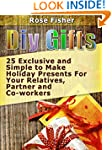 DIY Gifts: 25 Exclusive and Simple to...