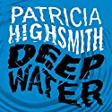 Deep Water: A Virago Modern Classic Audiobook by Patricia Highsmith Narrated by John Chancer