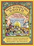 Nourishing Broth: An Old-Fashioned Re...