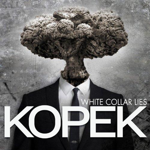 White Collar Lies by Kopek (2012) Audio CD