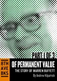 Of Permanent Value: The Story of Warren Buffett (Part I)