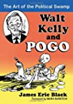 Walt Kelly and Pogo: The Art of the P...