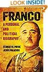 Franco: A Personal and Political Biog...