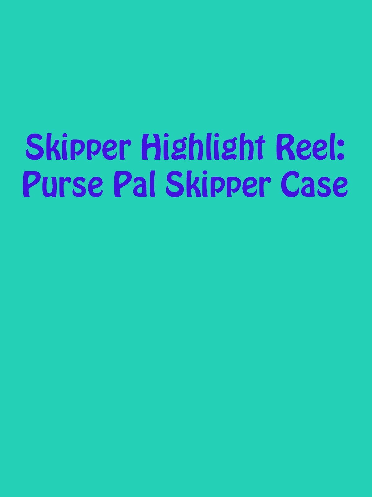 Review: Skipper Highlight Reel: Purse Pal Skipper Case on Amazon Prime Video UK