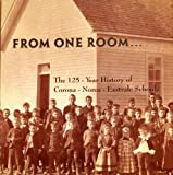 img - for From One Room...The 125-Year History of the Corona-Norco-Eastvale Schools book / textbook / text book