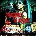Vampires in Vegas Audiobook by Samantha Snow Narrated by J. Scott Bennett