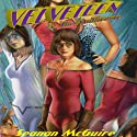 Velveteen vs. the Multiverse: Velveteen, Volume 2 (       UNABRIDGED) by Seanan McGuire Narrated by Allison McLemore
