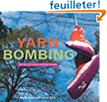 Yarn Bombing: The Art of Crochet and...