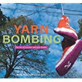 Yarn Bombing: The Art of Crochet and Knit Graffitiby Leanne Prain