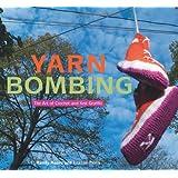 Yarn Bombing: The Art of Crochet and Knit Graffitiby Leanne Prain