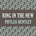 Ring in the New: Inheritance Trilogy Audiobook by Phyllis Bentley Narrated by Rupert Degas