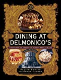 Dining at Delmonico's: The Story of America's Oldest Restaurant (1584797223) by Choate, Judith