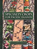 Specialty Crops for Pacific Islands