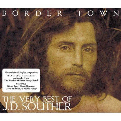 Border Town - The Very Best Of J.D.Souther - J.D.Souther