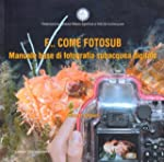F... come fotosub. Manuale base di fo...