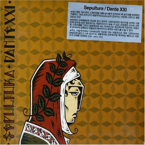 Dante XXI by Sepultura (2006-06-05)