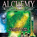 Alchemy: Beyond the Emerald Tablet  by Adrian Gilbert Narrated by Adrian Gilbert