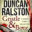 Gristle & Bone: A Collection Audiobook by Duncan Ralston Narrated by Craig Beck