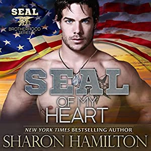 SEAL of My Heart: A SEAL Brotherhood Audiobook