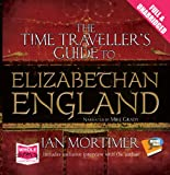 Ian Mortimer The Time Traveller's Guide to Elizabethan England (Unabridged Audiobook)
